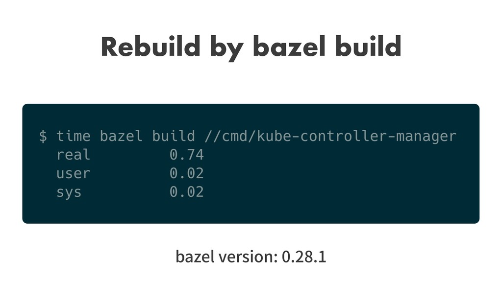 Rebuild by bazel build bazel version: 0.28.1
