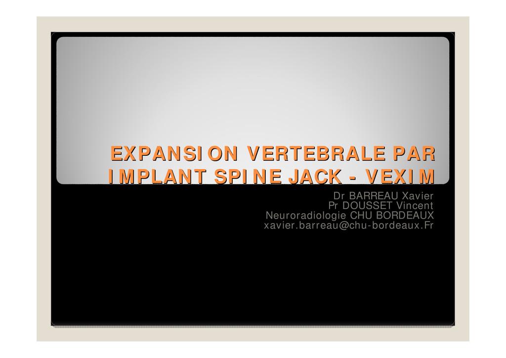 EXPANSION VERTEBRALE PAR EXPANSION VERTEBRALE P...