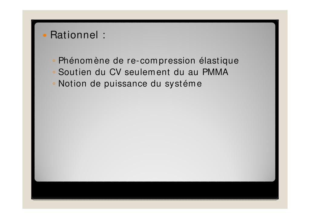 Rationnel : ◦ Phénomène de re-compression éla...