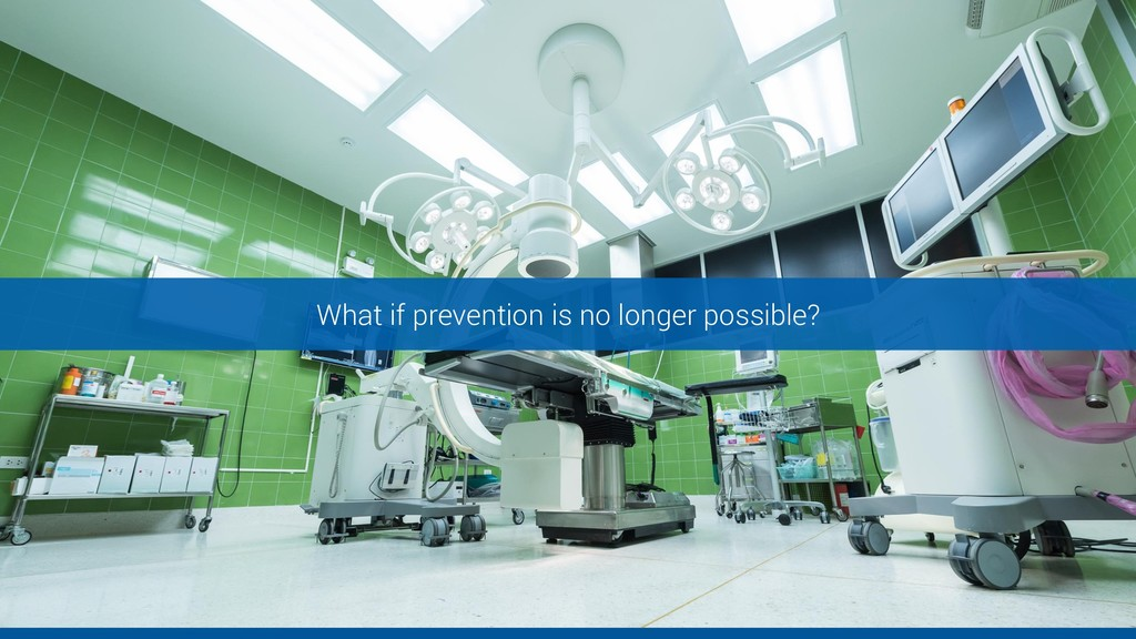 What if prevention is no longer possible?