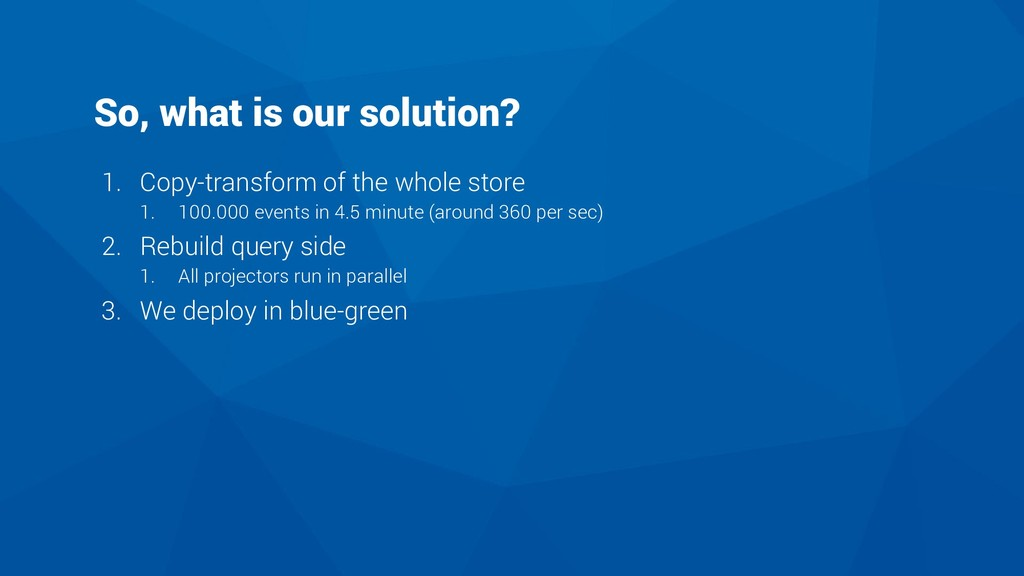 So, what is our solution? 1. Copy-transform of ...