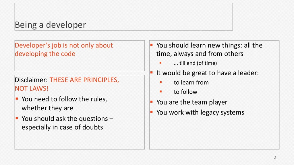 2 Being a developer Disclaimer: THESE ARE PRINC...