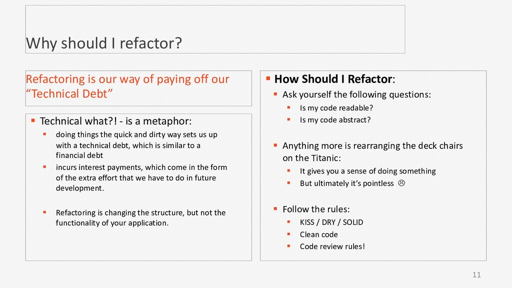 11 Why should I refactor? § Technical what?! - ...