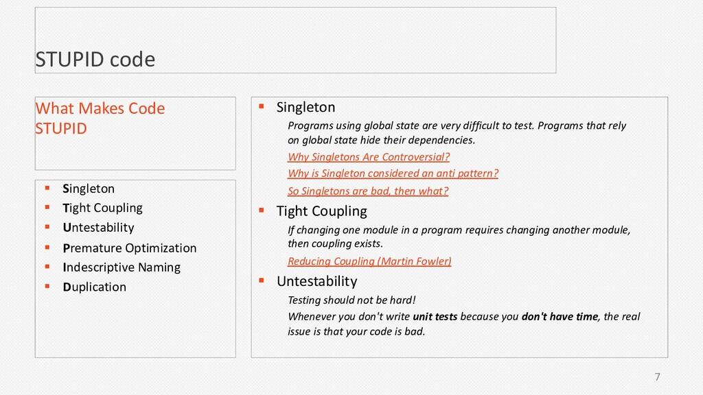 STUPID code 7 What Makes Code STUPID § Singleto...