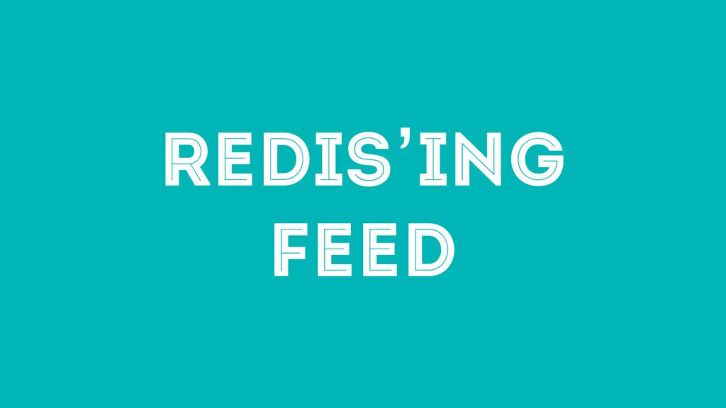 REDIS'ING FEED