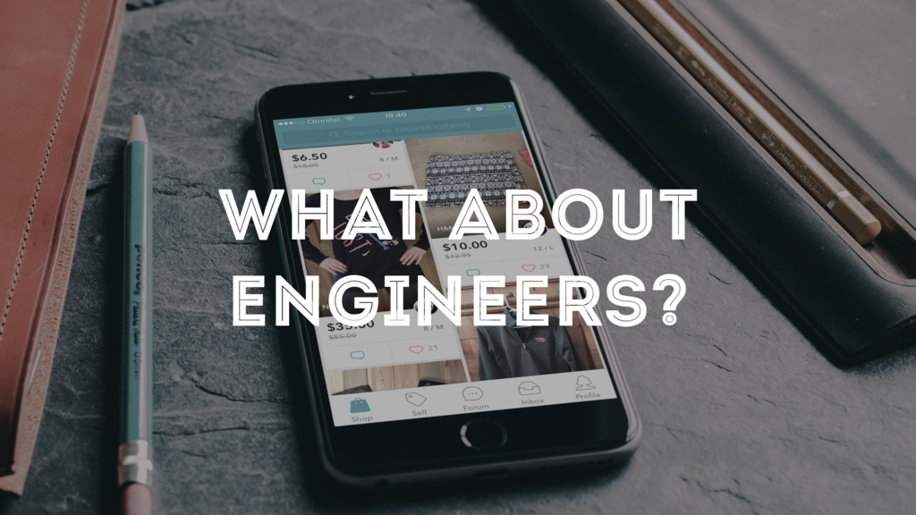 WHAT ABOUT ENGINEERS?