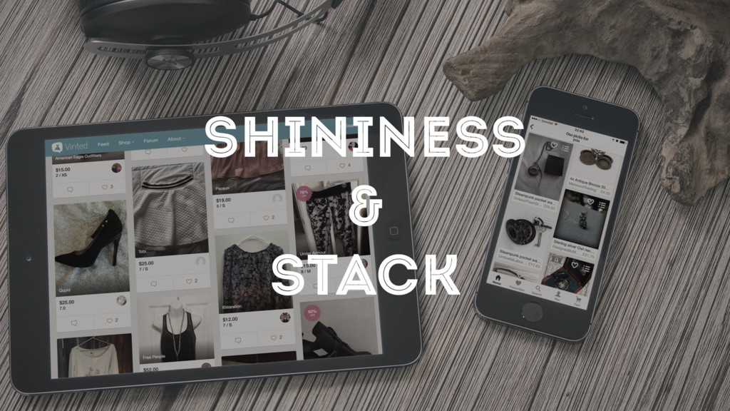 SHININESS & STACK