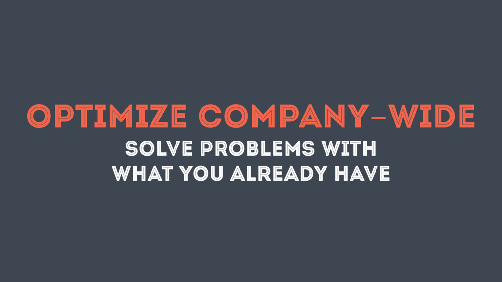 OPTIMIZE COMPANY-WIDE SOLVE PROBLEMS WITH WHAT ...