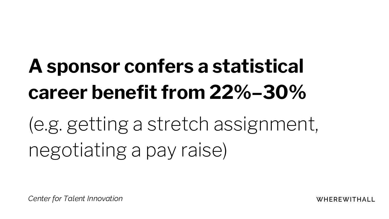 A sponsor confers a statistical career benefit ...