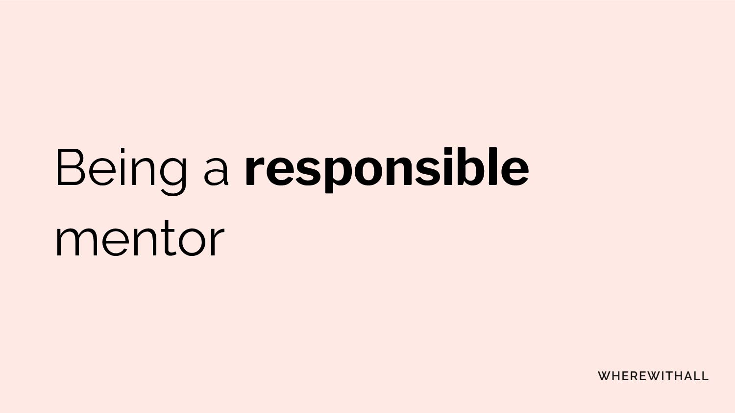 Being a responsible mentor
