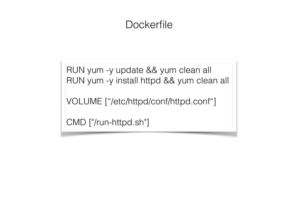 RUN yum -y update && yum clean all RUN yum -y i...