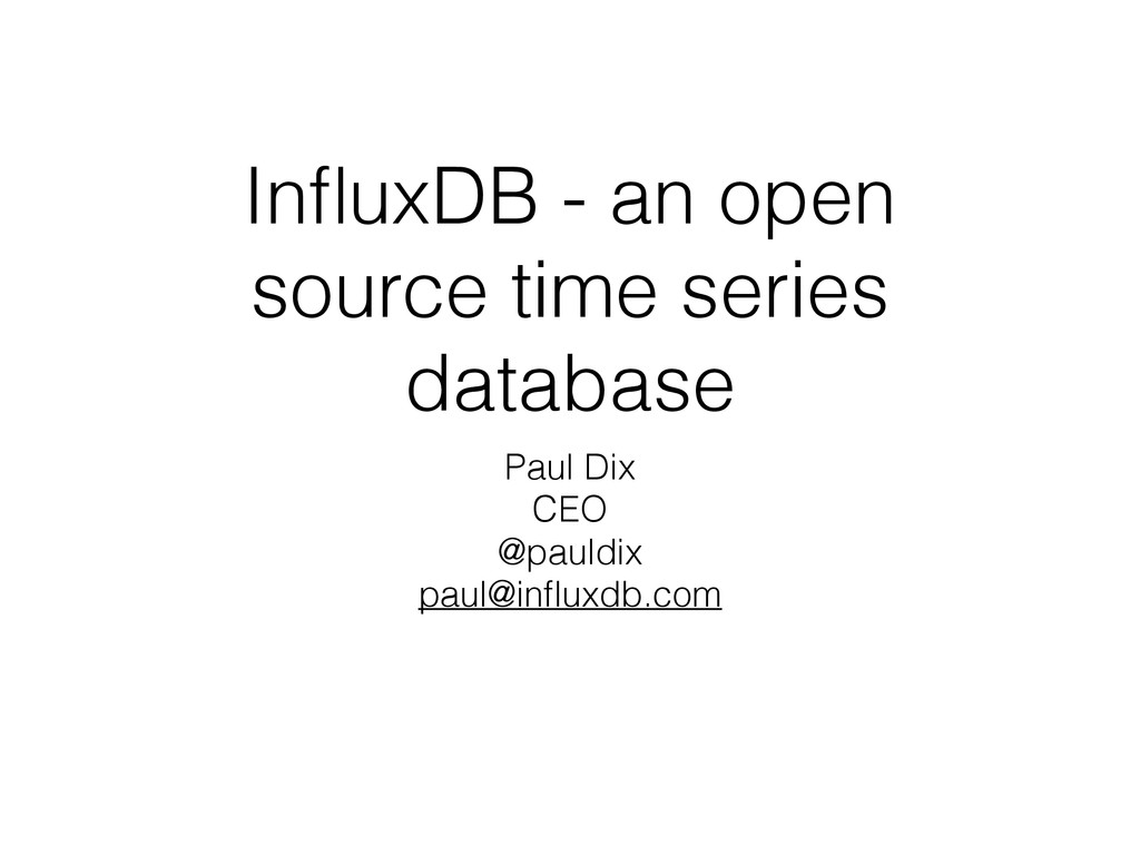 InfluxDB - an open source time series database P...