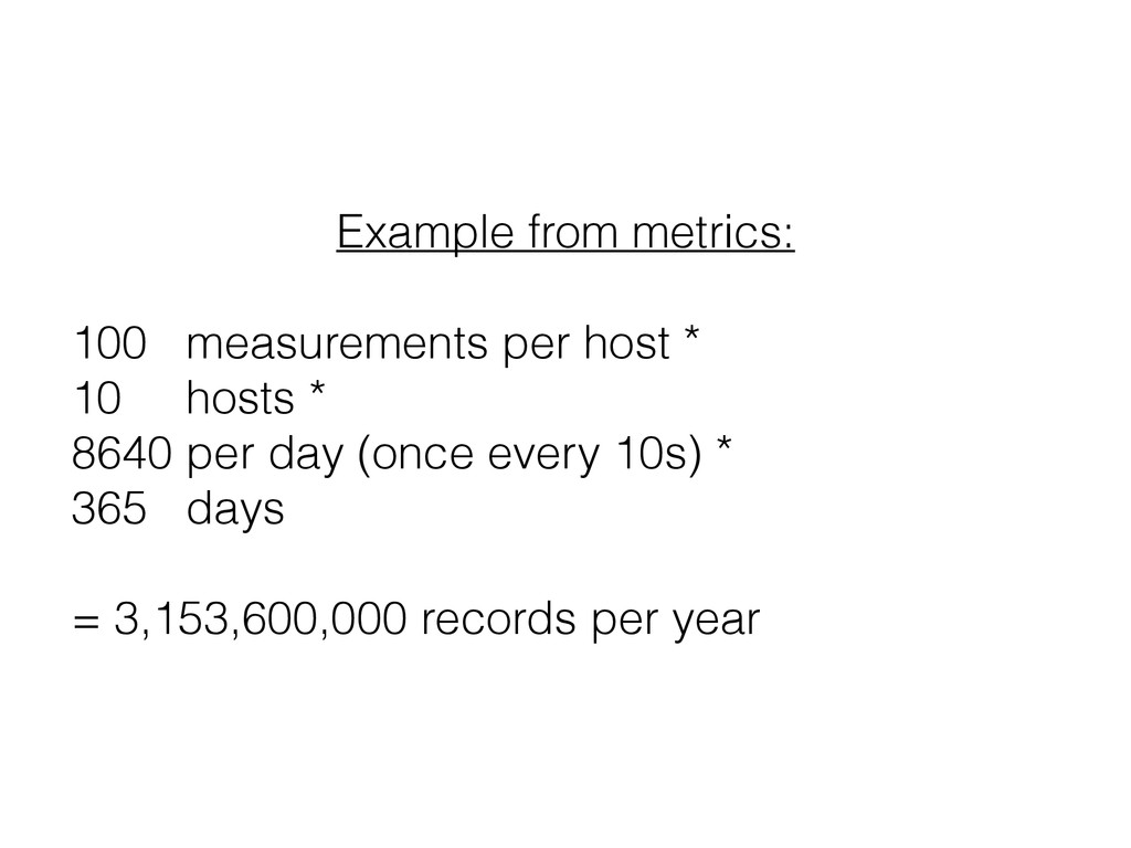 Example from metrics: 100 measurements per host...