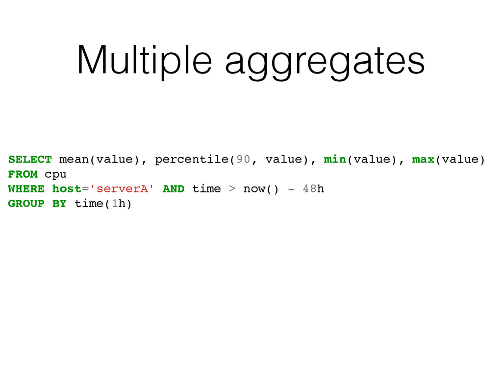 Multiple aggregates SELECT mean(value), percent...