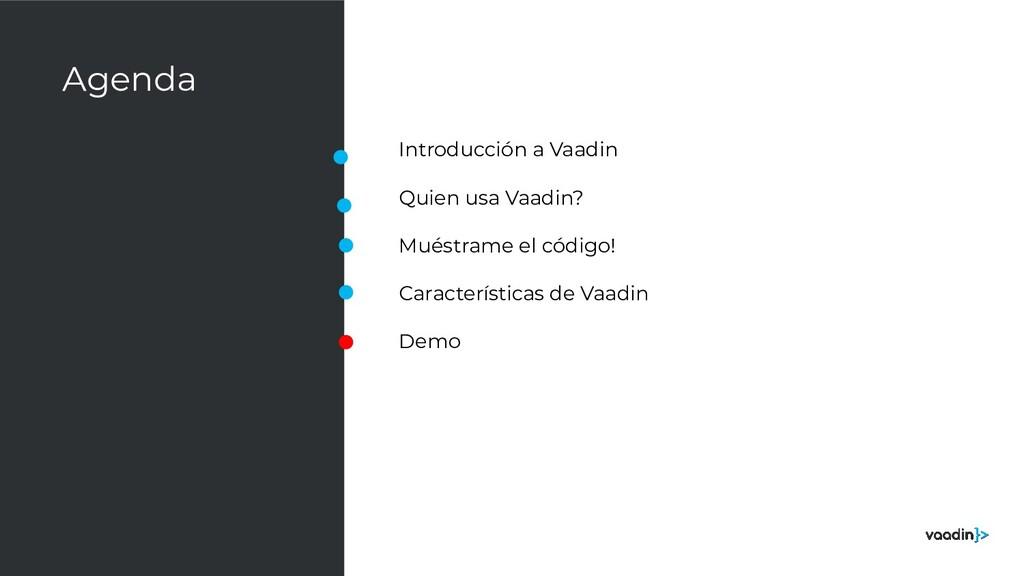Agenda Introducción a Vaadin Quien usa Vaadin? ...