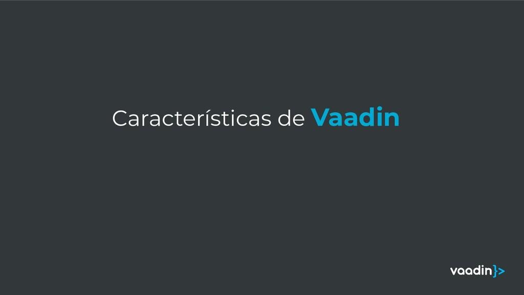Características de Vaadin