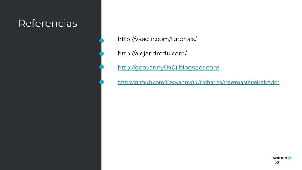 Referencias http://vaadin.com/tutorials/ http:/...