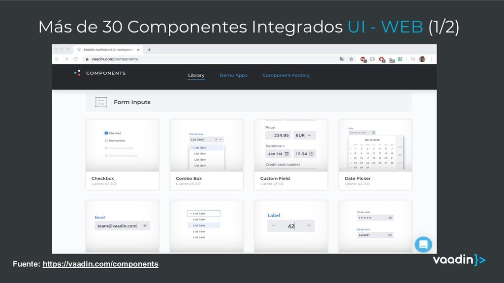 Más de 30 Componentes Integrados UI - WEB (1/2)...