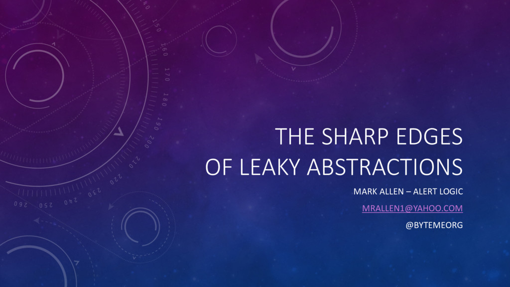 THE SHARP EDGES OF LEAKY ABSTRACTIONS MARK ALLE...