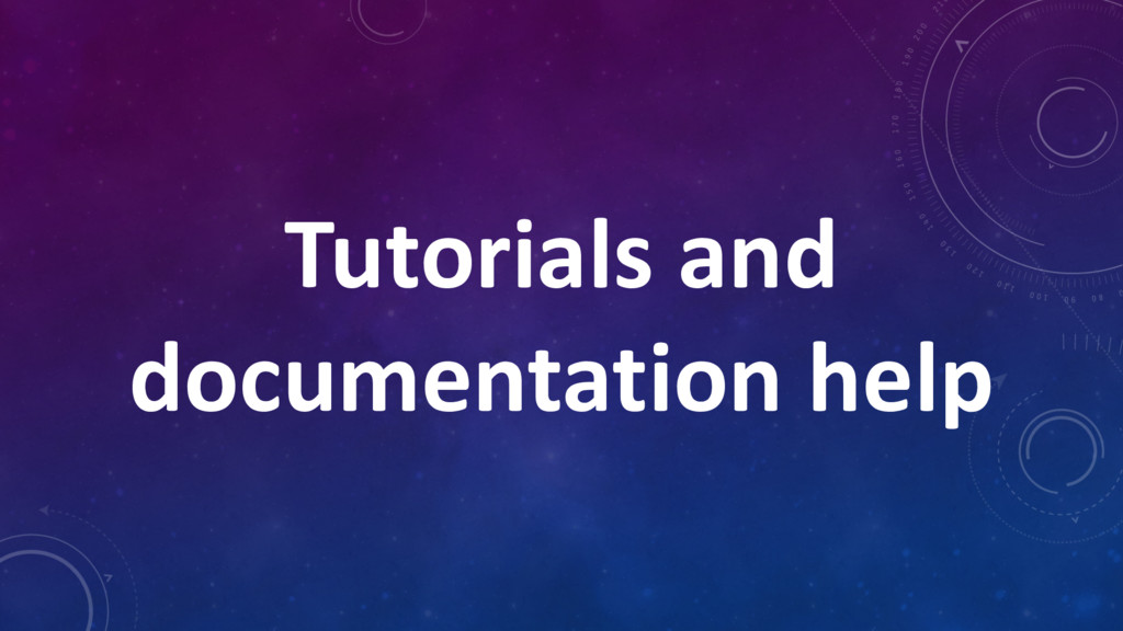 Tutorials and documentation help