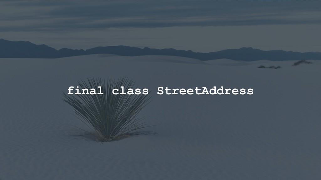 final class StreetAddress