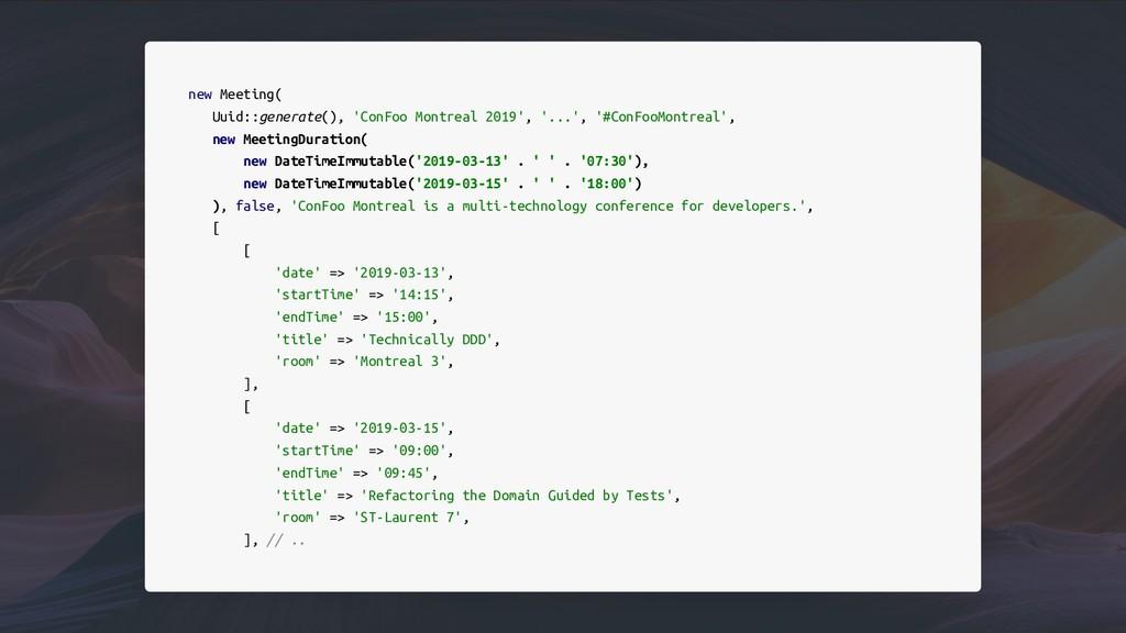 new Meeting( Uuid::generate(), 'ConFoo Montreal...