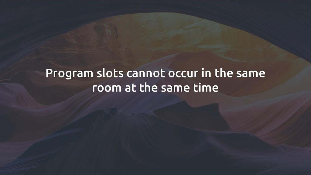 Program slots cannot occur in the same room at ...