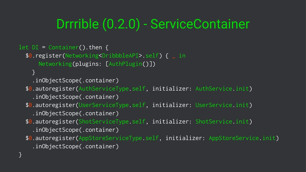 Drrrible (0.2.0) - ServiceContainer let DI = Co...
