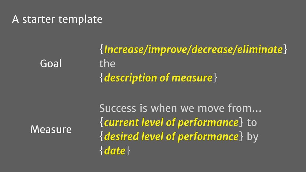 {Increase/improve/decrease/eliminate} the {desc...