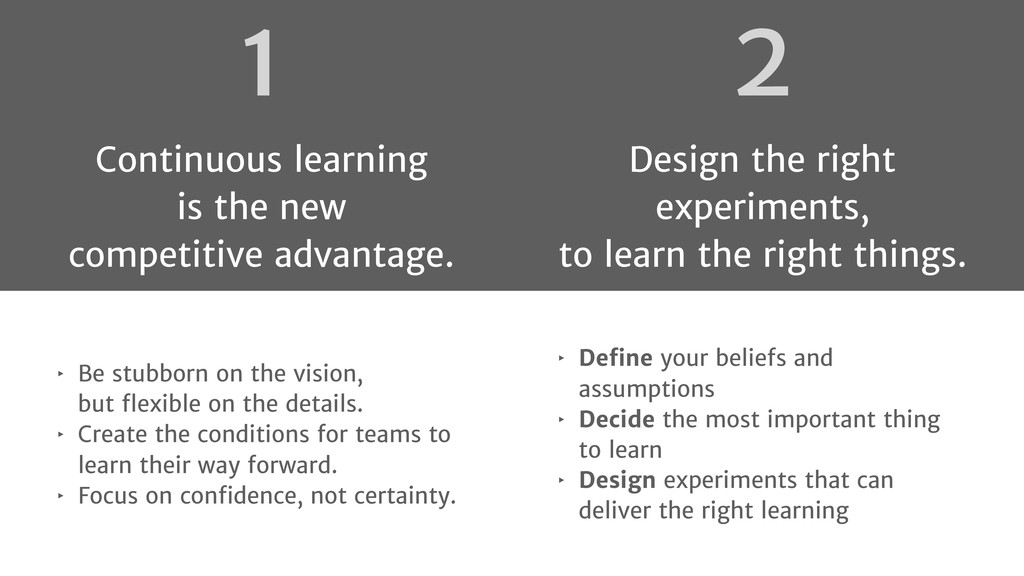 2 Design the right experiments, to learn the ri...
