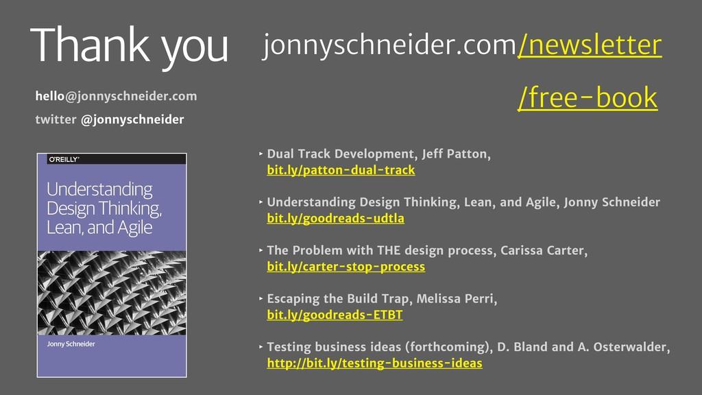 Thank you ‣ Dual Track Development, Jeff Patton...