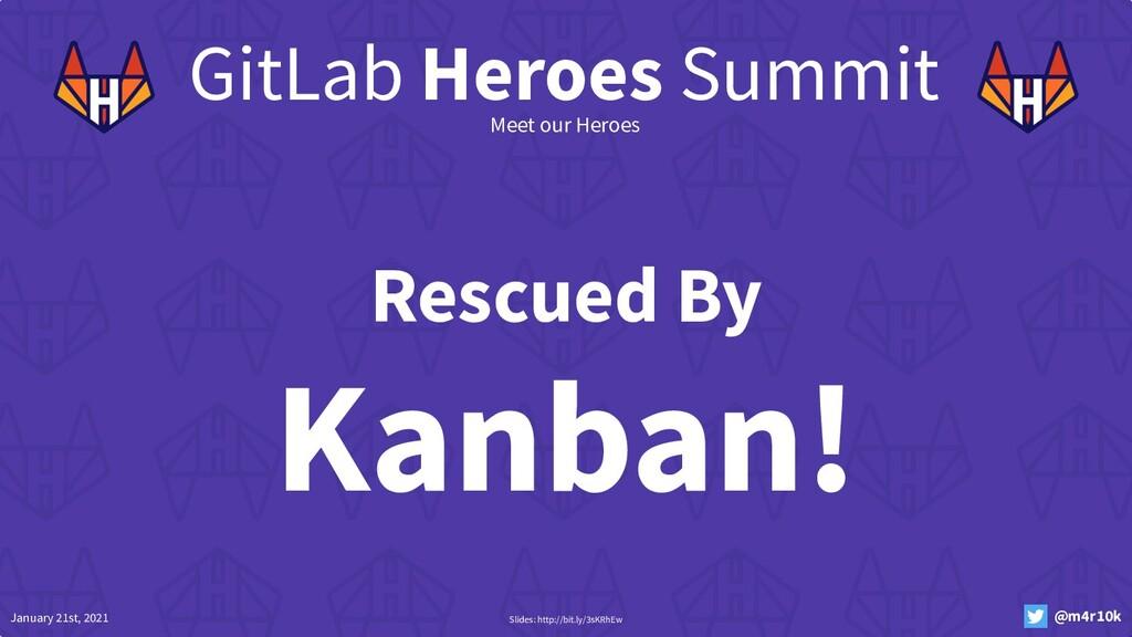 January 21st, 2021 @m4r10k GitLab Heroes Summit...