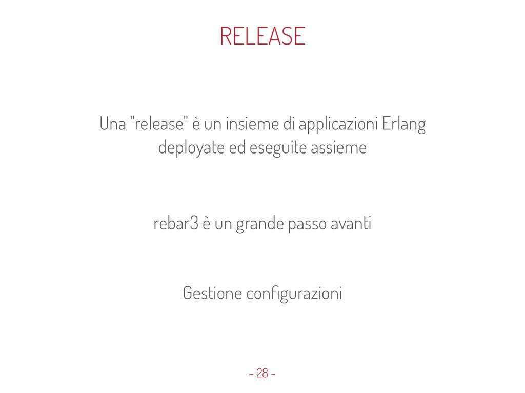 """- 28 - RELEASE Una """"release"""" è un insieme di ap..."""