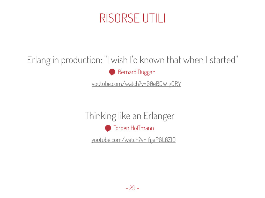 "- 29 - Erlang in production: ""I wish I'd known ..."