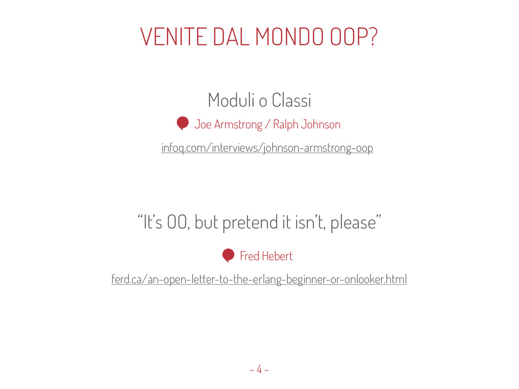 "- 4 - Moduli o Classi ""It's OO, but pretend it ..."