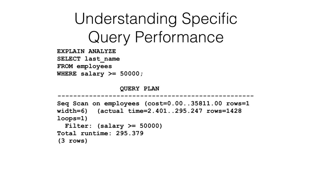Understanding Specific Query Performance EXPLAIN...