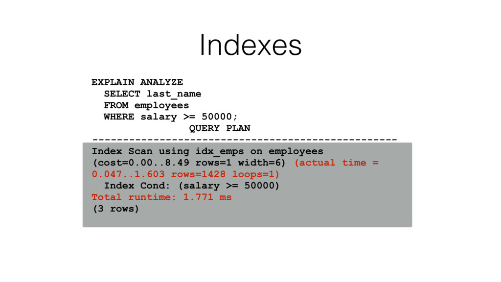 Indexes EXPLAIN ANALYZE SELECT last_name FROM e...