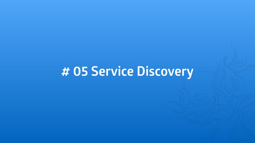 # 05 Service Discovery