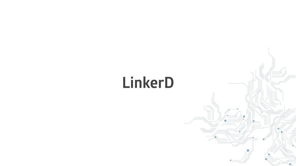 LinkerD