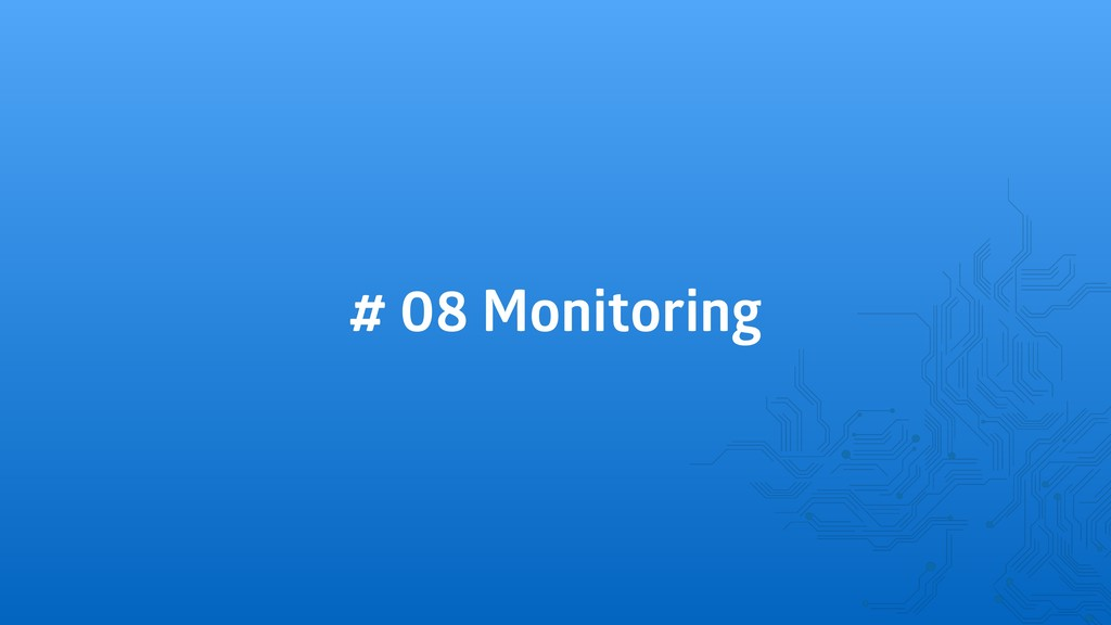 # 08 Monitoring