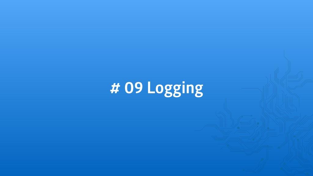 # 09 Logging