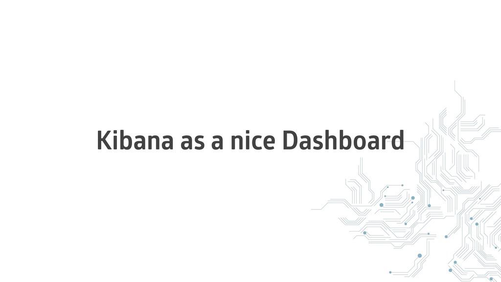 Kibana as a nice Dashboard