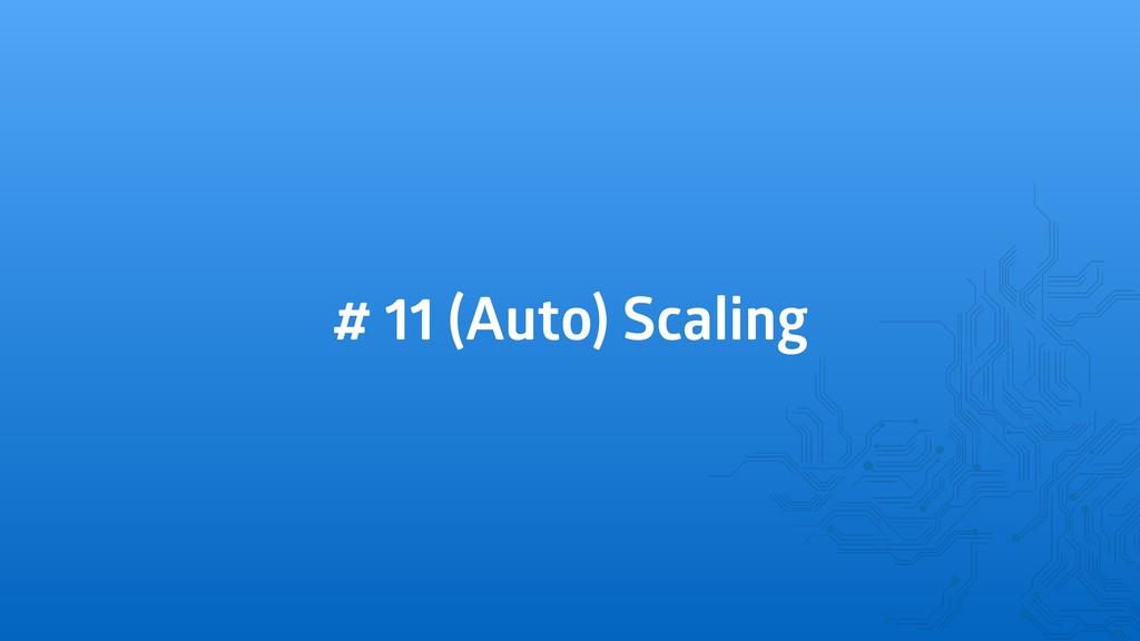 # 11 (Auto) Scaling