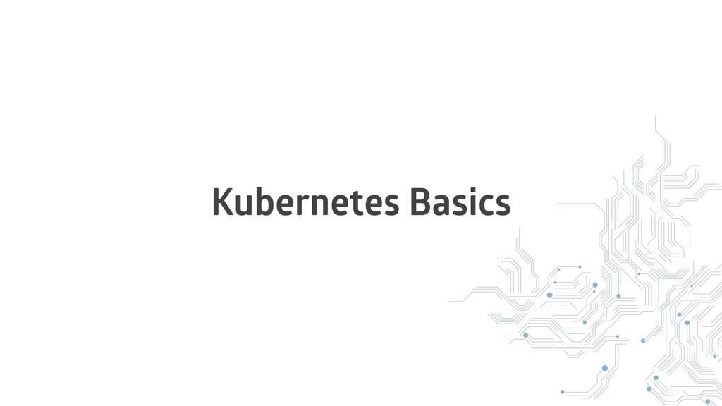 Kubernetes Basics