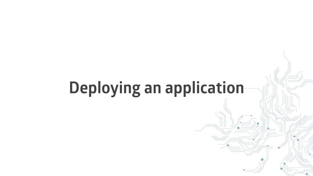Deploying an application