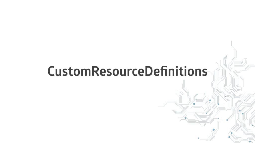 CustomResourceDefinitions