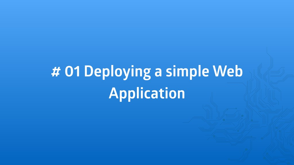 # 01 Deploying a simple Web Application