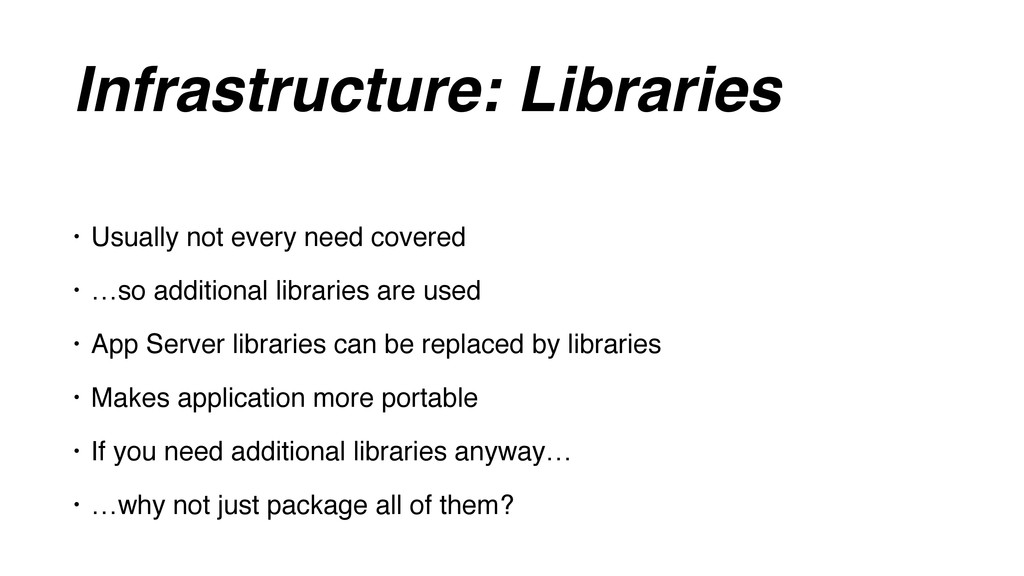 Infrastructure: Libraries • Usually not every n...