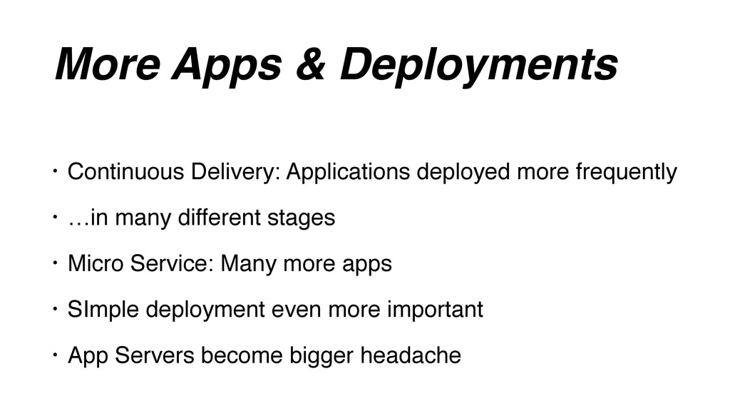 More Apps & Deployments • Continuous Delivery: ...