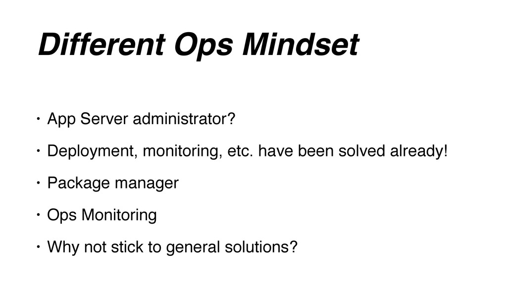 Different Ops Mindset • App Server administrato...
